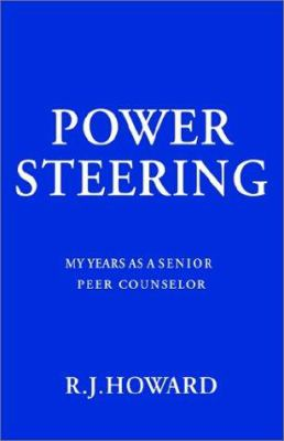 Power Steering: My Years as a Senior Peer Counselor 9781930859296