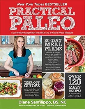 Practical Paleo: A Customized Approach to Health and a Whole-Foods Lifestyle 9781936608751