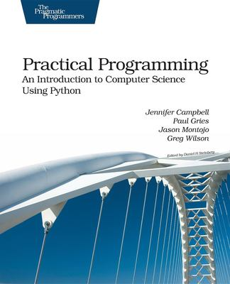 Practical Programming: An Introduction to Computer Science Using Python 9781934356272