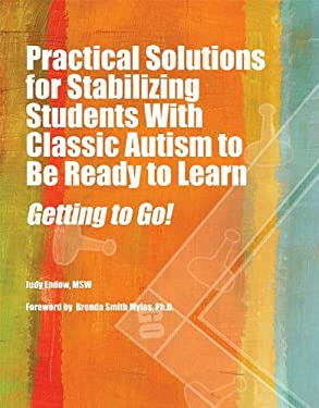 Practical Solutions for Stabilizing Students with Classic Autism to Be Ready to Learn: Getting to Go! 9781934575758