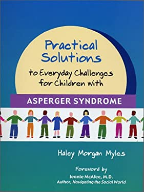 Practical Solutions to Everyday Challenges for Children with Asperger Syndrome 9781931282154