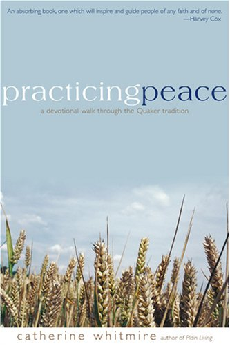 Practicing Peace: A Devotional Walk Through the Quaker Tradition 9781933495071