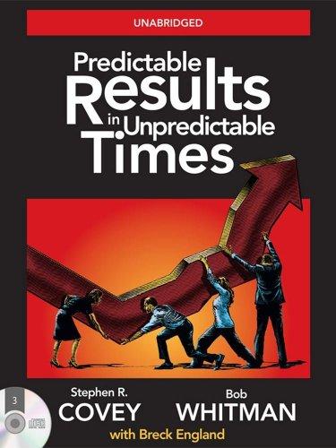 Predictable Results in Unpredictable Times 9781936111015