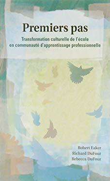 Premiers Pas: Transformation Culturelle de L'Ecole En Communaute D'Appretissage Professionnelle 9781932127201