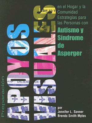 Preparacion de Apoyos Visuales Para Uso en el Hogar y la Comunidad: Estrategias Para las Personas Con Autismo y Sindrome de Asperger 9781931282260