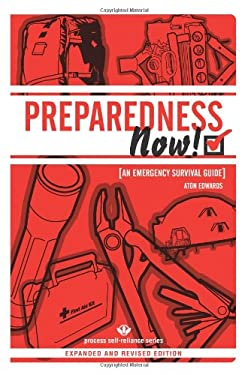 Preparedness Now!: An Emergency Survival Guide 9781934170090