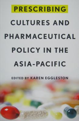 Prescribing Cultures and Pharmaceutical Policy in the Asia-Pacific 9781931368162