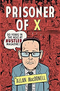 Prisoner of X: 20 Years in the Hole at Hustler Magazine 9781932595130