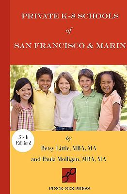 Private K-8 Schools of San Francisco & Marin 9781930074231