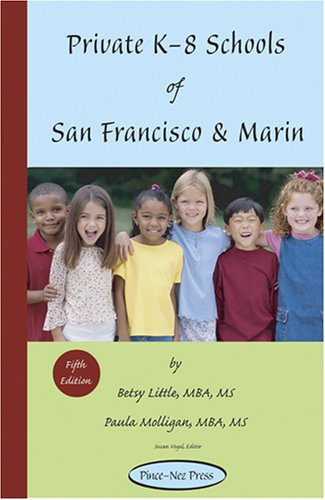 Private K-8 Schools of San Francisco & Marin 9781930074156