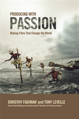 Producing with Passion: Making Films That Change the World 9781932907445