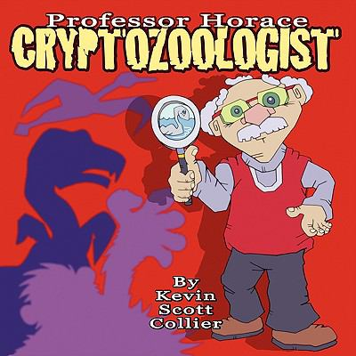 Professor Horace, Cryptozoologist 9781935137146