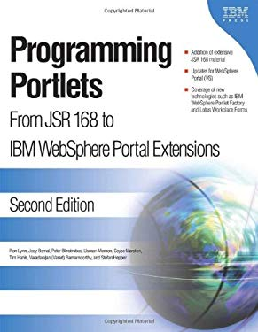 Programming Portlets: From JSR 168 to IBM Websphere Portal Extensions 9781931182287