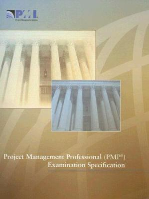 Project Management Professional (Pmp) Examination Specification 9781930699885