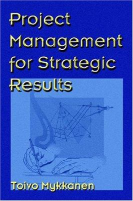 Project Management for Strategic Results 9781931195713