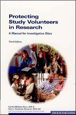 Protecting Study Volunteers in Research: A Manual for Investigative Sites 9781930624443
