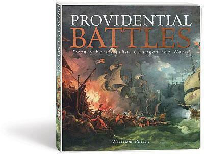 Providential Battles: Twenty Battles That Changed the World 9781933431307