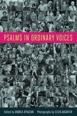 Psalms in Ordinary Voices: A Reinterpretation of the 150 Psalms by Men, Women, and Children 9781935052319