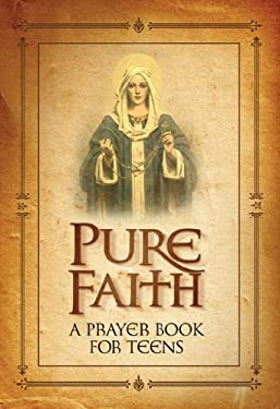 Pure Faith: A Prayer Book for Teens 9781933919027