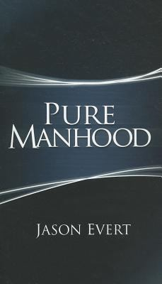 Pure Manhood 9781933919164