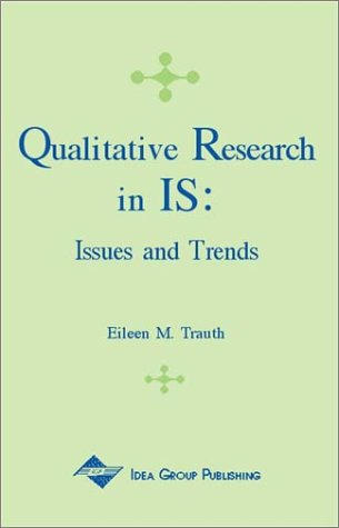 Qualitative Research in IS: Issues and Trends 9781930708068