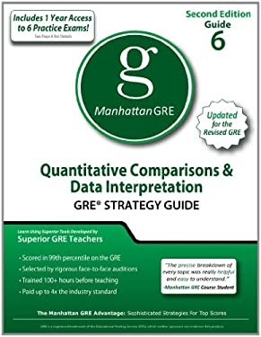 Quantitative Comparisons & Data Interpretations: GRE Math Preparation Guide 9781935707516