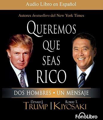 Queremos Que Seas Rico: Dos Hombres, Un Mensaje 9781933499765