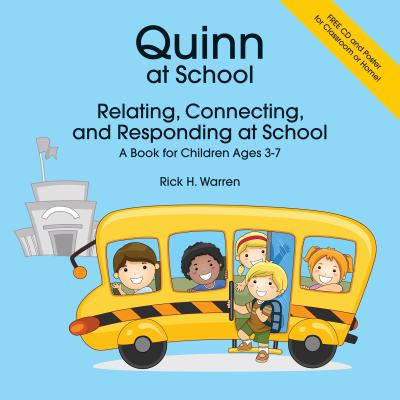 Quinn at School: Relating, Connecting, and Responding at School: A Book for Children Ages 3-7 [With CDROM and Poster]
