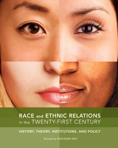 Race and Ethnic Relations in the Twenty-First Century: History, Theory, Institutions, and Policy 9781935551607