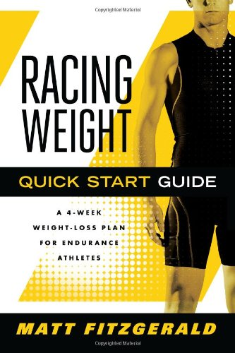 Racing Weight Quick Start Guide: A 4-Week Weight-Loss Plan for Endurance Athletes 9781934030721