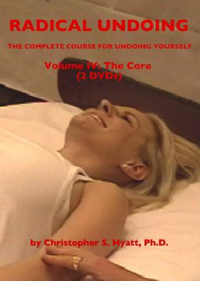 Radical Undoing DVD: Volume IV: The Core 9781935150121