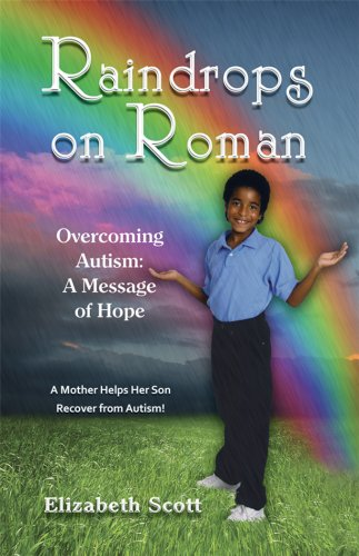 Raindrops on Roman: Overcoming Autism: A Message of Hope 9781934759240