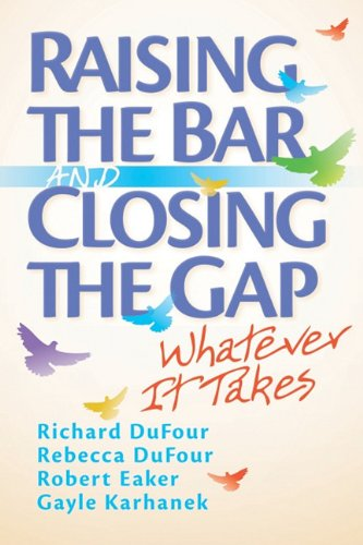 Raising the Bar and Closing the Gap: Whatever It Takes 9781935249849