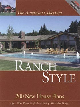 Ranch Style: 200 New House Plans 9781931131742