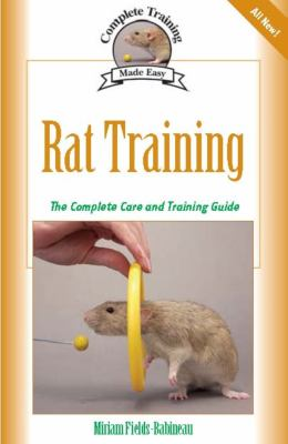 Rat Training: Complete Care and Training 9781933958682