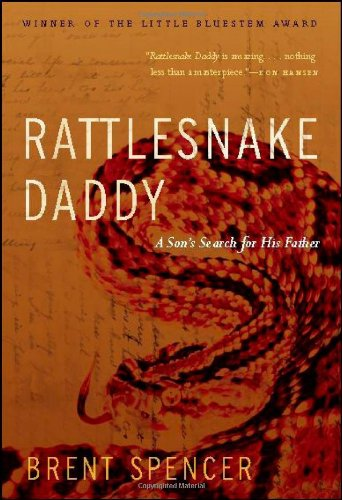 Rattlesnake Daddy: A Son's Search for His Father 9781935218180