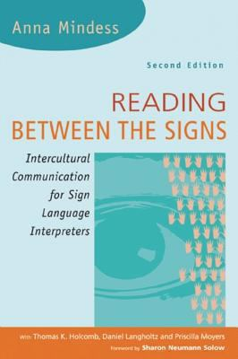 Reading Between the Signs: Intercultural Communication for Sign Language Interpreters 9781931930260