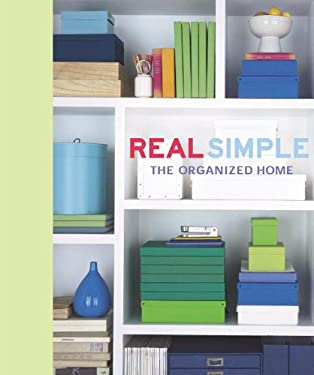 Real Simple: The Organized Home 9781932273564