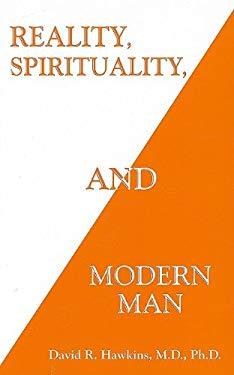 Reality, Spirituality, and Modern Man 9781933391892