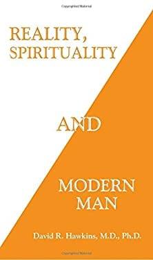 Reality, Spirituality, and Modern Man 9781933391885