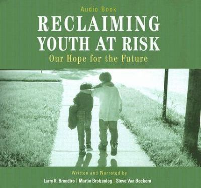 Reclaiming Youth at Risk: Our Hope for the Future 9781932127928