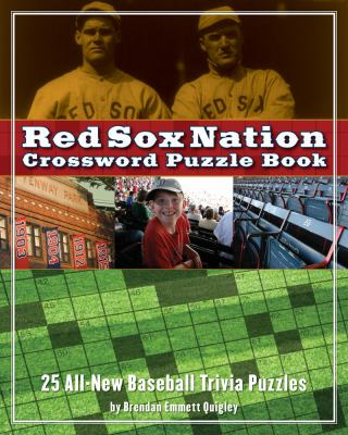 Red Sox Nation Crossword Puzzle Book: 25 All-New Baseball Trivia Puzzles 9781933662978