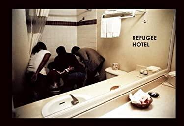 Refugee Hotel 9781936365623