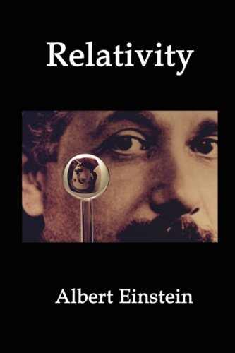 Relativity: Einstein's Theory of Spacetime, Time Dilation, Gravity and Cosmology 9781934941461