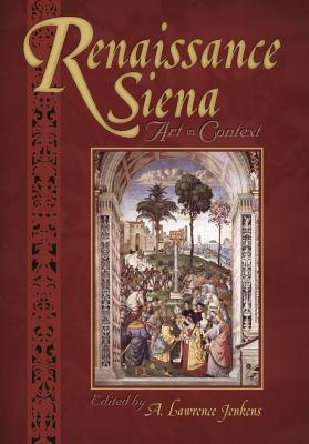 Renaissance Siena: Art in Context