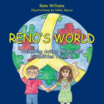 Reno's World, Presenting Autism and Related Disabilities to Youth 9781936051670