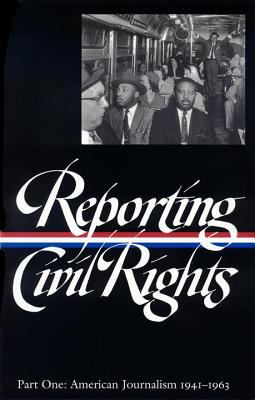 Reporting Civil Rights, Part One: American Journalism 1941-1963 9781931082280