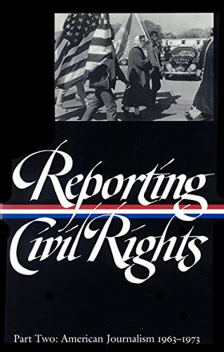 Reporting Civil Rights, Part Two: American Journalism 1963-1973 9781931082297