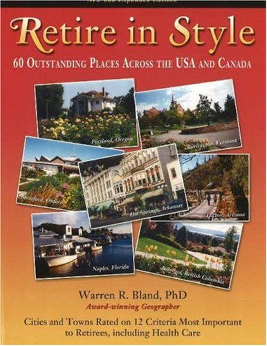 Retire in Style: 60 Outstanding Places Across the USA and Canada 9781932919196