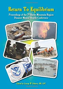 Return to Equilibrium: The Proceedings of the 7th Rocky Mountain Region Disaster Mental Health Conference 9781932690866